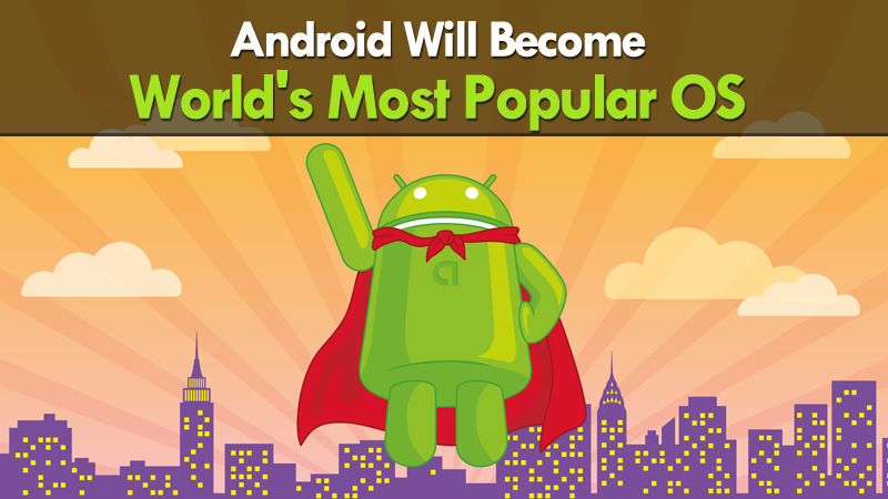 Android Will Become Popular OS