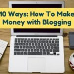 Top 10 ways to make money from blogging in 2019[ultimate guide]