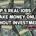 Top 5 real jobs to make money online without investment