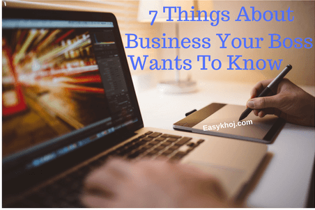 7 Things About Business that you should know [Growth Hacking]