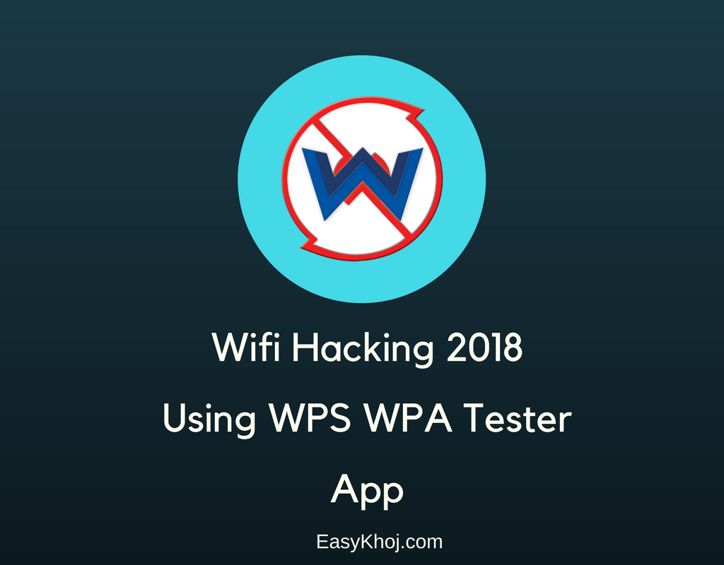 How To Hack WiFi using WPS WPA Tester App
