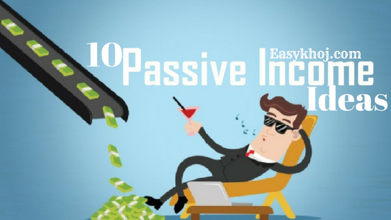 10 Passive Income Ideas to Start Making Money in 2019